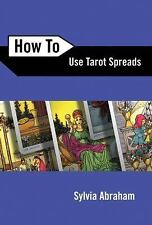 New, How to Use Tarot Spreads (Llewellyn's How to Series), Sylvia Abraham, Book