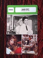 SAMI FREY - MOVIE STAR - FILM TRADE CARD - FRENCH