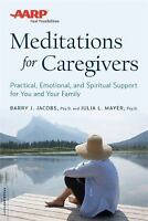 AARP Meditations for Caregivers: Practical, Emotional, and Spiritual Support for
