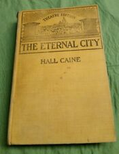 """Vtg 1902 Book: THEATRE EDITION """"The Eternal City"""" By Hall Caine (Theater Drama)"""