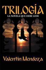 Trilogía : La Novela Que Debe Leer by Valentín Mendoza (2013, Hardcover)