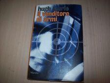 HUGH LAURIE-IL VENDITORE DI ARMI-MARSILIO 2007 PRIMA EDIZIONE RILEGATO BSS!!