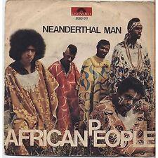 AFRICAN PEOPLE - Neanderthal man - VINYL 7