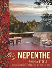 NEW My Nepenthe: Bohemian Tales of Food, Family, and Big Sur by Romney Steele