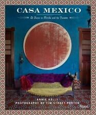 Casa Mexico: At Home in Merida and the Yuctan by Annie Kelly (Hardback, 2016)