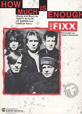 "THE FIXX ""HOW MUCH IS ENOUGH"" PIANO/VOCAL/GUITAR W/CHORDS SHEET MUSIC-1991-NEW!!"