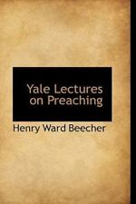 Yale Lectures On Preaching: By Henry Ward Beecher