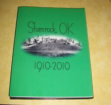 1910 2010 SHAMROCK OKLAHOMA HISTORY BOOK TOWN CITIZENS ANCESTRY NOTABLE PEOPLE