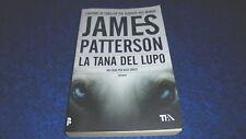 JAMES PATTERSON:LA TANA DEL LUPO.ALEX CROSS.TEADUE N.1639.MARZO 2009 BUONISSIMO!