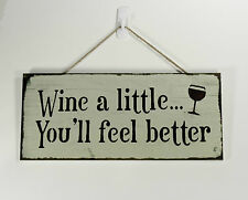 Hanging wall plaque - Wine a little..........