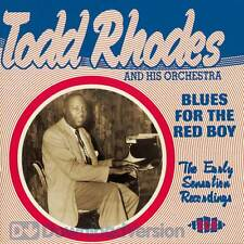 Todd Rhodes & His Orchestra - Blues For The Red Boy: The Early Sensation Recordi
