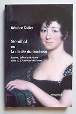 Stendhal ou la dictée du bonheur, Chartreuse de Parme - Béatrice DIDIER