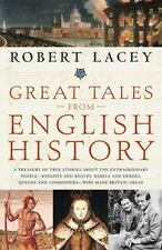 Great Tales from English History: A Treasury of True Stories about the Extraordi