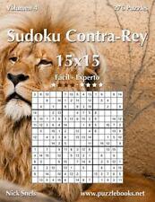 Sudoku Contra-Rey: Sudoku Contra-Rey 15x15 - de Fácil a Experto - Volumen 4 -...