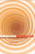 Liberating Shahrazad: Feminism, Postcolonialism, and Islam