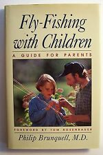 FLY FISHING WITH CHILDREN Guide for Parents  Philip Brunquell, MD ILLUS DJ - X1