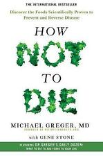How Not To Die: Discover the Foods Scientifically Proven to Prevent and Reverse Disease by Michael Greger, Gene Stone (Paperback, 2017)