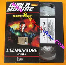 VHS film ERASER L'ELIMINATORE Schwarzenegger DURI A MORIRE FABBRI (F87) no dvd