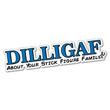 Dilligaf Your Stick Family Sticker Decal Funny Vinyl Car Bumper #5262EN