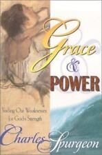 Grace and Power : Trading Our Weaknesses for God's Strength by Charles Spurgeon