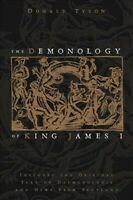 Demonology of King James I : Includes the Original Text of Daemonologie and N...