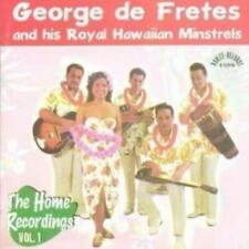 GEORGE DE FRETES AND HIS ROYAL HAWAIIAN MINSTRELS: THE HOME RECORDINGS VOL (CD.)