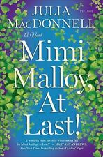Mimi Malloy, at Last! : A Novel by Julia MacDonnell (2015, Paperback)
