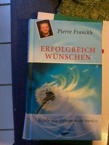 Pierre Franckh : Erfolgreich wünschen .