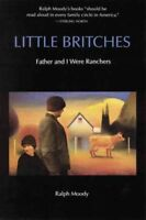 Little Britches : Father and I Were Ranchers, Paperback by Moody, Ralph, Like...