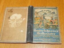 Unsere Schweizer Heilkräuter 1920 Karl Schönenberger STEIGER gesundheit pflanzen