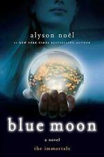 ~~ ALYSON NOEL ~~ BLUE MOON  ~~ A NOVEL OF THE IMMORTALS