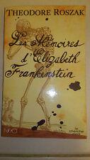 Theodore Roszak - Les Mémoires d'Elizabeth Frankenstein - Le Cherche Midi/Neo