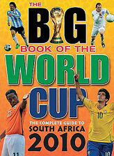 The Big Book of the World Cup Complete Guide to the 2010 Finals in South Africa