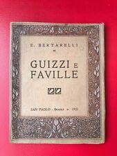 """Bertarelli Ernesto """"Guizzi e faville"""" - San Paolo, 1921"""