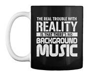 The Real Reality Gift Coffee Mug
