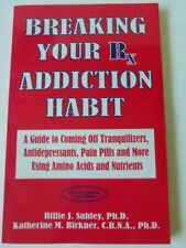 BREAKING YOUR RX ADDICTION HABIT: WITH AMINO ACIDS AND NUTRIENTS- Billie Sahley