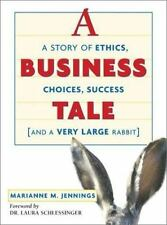 A Business Tale: A Story of Ethics, Choices, Success and a Very Large Rabbit