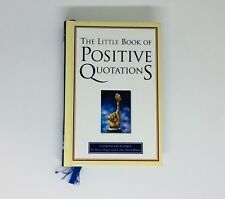 The Little Book of Positive Quotations by Steve Deger; Leslie Ann Gibson A376-25