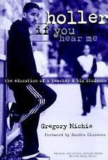 NEW - Holler If You Hear Me: The Education of a Teacher and His Students