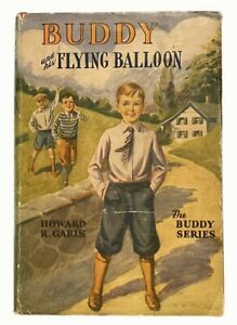 Howard R. Garis: Buddy and His Flying Balloon EARLY 1940s PRINTING