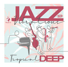 CD Jazz Vibrations von Tropical Deep 2CDs