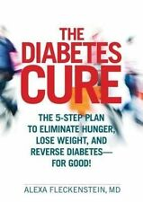 The Diabetes Cure: The 5-Step Plan to Eliminate Hunger, Lose Weight,-ExLibrary