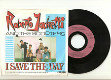 "ROBERTO JACKETTI & THE SCOOTERS: I save the day / KAKTIE - 7"" 1984 CARRERE 13508"