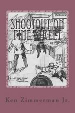 Shootout on Pine Street : The Illinois Central Train Robbery and Aftermath by...