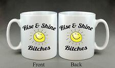 Rise & Shine Bitches Tasse Cadeau Blague Drôle Cadeau Amis Famille