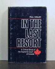 In the Last Resort, A Critical Study of the Supreme Court of Canada