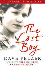 The Lost Boy: A Foster Child's Search for the Love of a Family by Dave Pelzer...