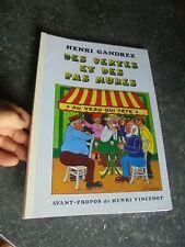Henri Gandrez DES VERTES ET DES PAS MÛRES Avant Propos d'Henri Vincenot 1997