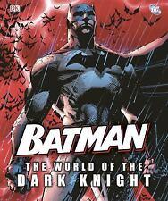 Batman: The World of the Dark Knight (1st edit, 1st print)..New Hardcover