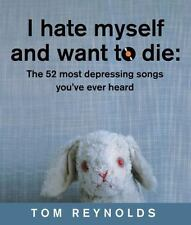I Hate Myself and Want to Die: The 52 Most Depressing Songs You've Ever Heard -